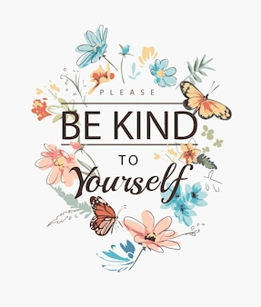 Be kind to yourself slogan with colorful flowers and butterflies