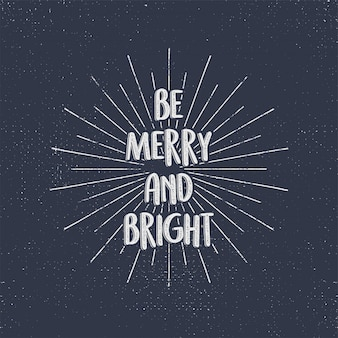 Be merry and bright holiday calligraphy