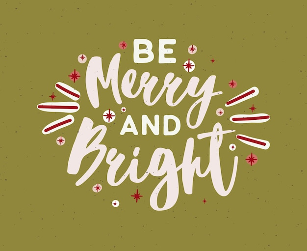 Be merry and bright wish written with elegant calligraphic script