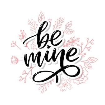 Будь моей и моей любовью. рукописные надписи.