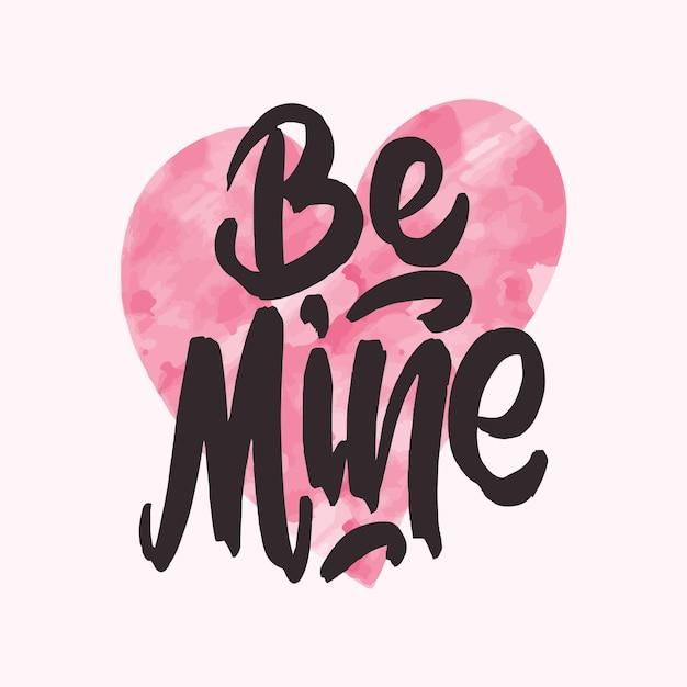 Будь моим. рукописные надписи для поздравительной открытки на день святого валентина, приглашения на свадьбу. типография плакат в винтажном ретро стиле.