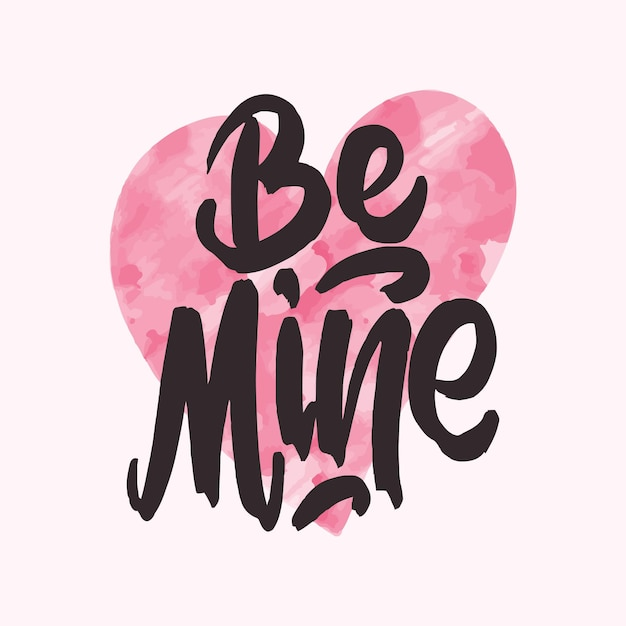 Be mine. hand written lettering for valentines day greeting card, wedding invitation. typography poster in vintage retro style.