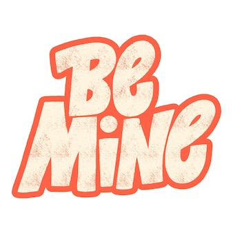 Be mine handdrawn lettering typography quote about love for valentines day and wedding