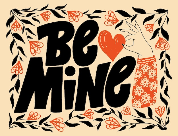 Be mine handdrawn lettering typography