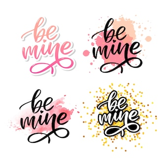 Be mine and my love handwritten lettering.