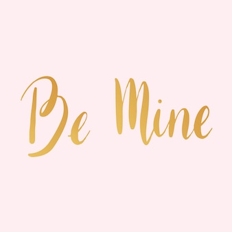 Be mine typography style vector