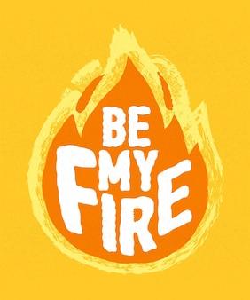 私の火になりなさい-書道のレタリングの引用。
