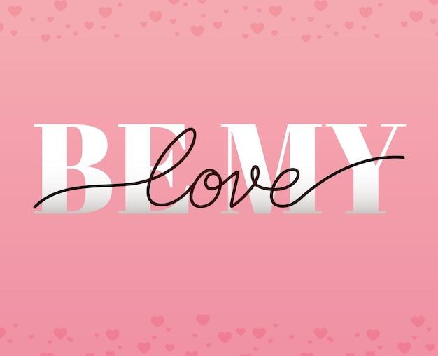 Будь моей любовью, надпись
