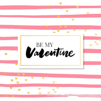 Be my valentine calligraphic lettering design card