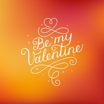 Be my valentine lettering quote