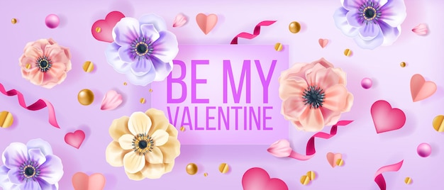 Be my valentine love vector background, greeting card with anemone flowers, confetti, hearts, pearls. romantic holiday spring floral top view banner with petals,ribbon.happy valentines day background