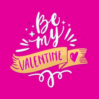 Be my valentine romantic lettering