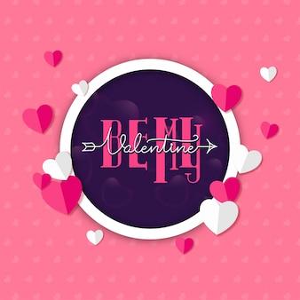 Be my valentine шрифт в фиолетовой форме круга, украшенный бумажными сердечками на розовом