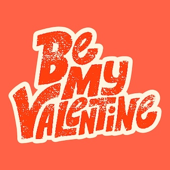 Be my valentines handdrawn lettering typography quote about love for valentines day and wedding