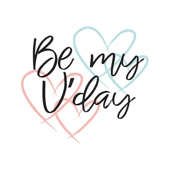 Be my vday lettering art message for romantic wish with heart shapes in pink and turquoise colors