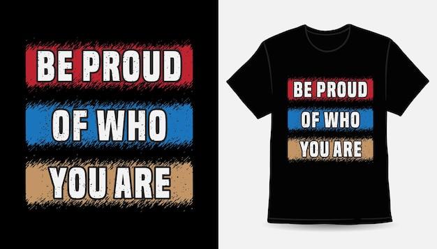 Гордитесь тем, кто вы - типографский дизайн футболки