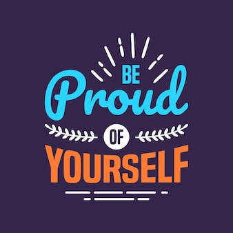 Be proud of yourself lettering quotes typography design hand written motivational quote