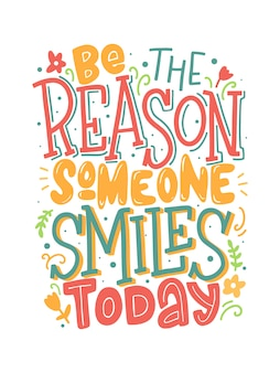 Be the reason someone smiles today lettering inscription.