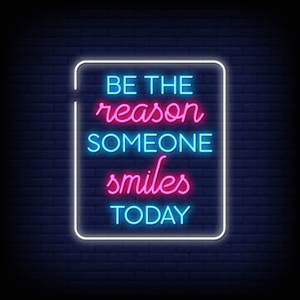Be the reason someone smiles today in neon signs. modern quote inspiration and motivation in neon style