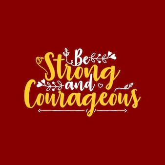 Будь сильным и смелым