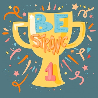 Be strong lettering