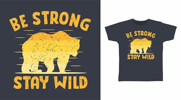 強く滞在する野生のタイポグラフィtシャツのデザイン