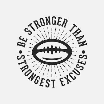 最強の言い訳よりも強くなるヴィンテージタイポグラフィアメリカンフットボールのtシャツのデザインイラスト