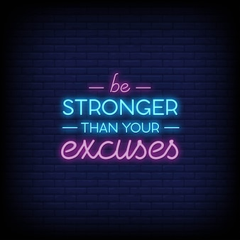 Be stronger than your excuses neon signs style text vector