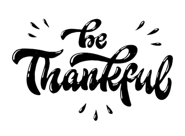 'be thankful' lettering quote