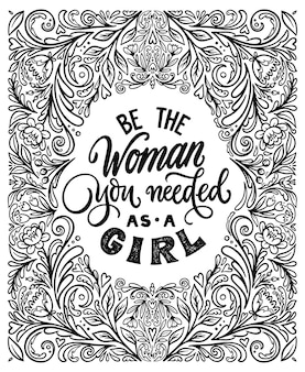 Be the woman you needed as a girl handwritten lettering quote