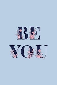 Be you carattere tipografia femminile
