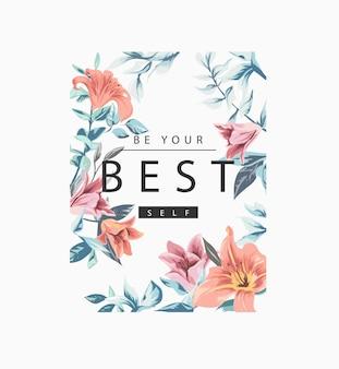 ヴィンテージ花柄のイラストであなたの最高の自己スローガンになります