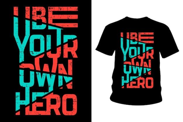 자신의 영웅 슬로건 티셔츠 타이포그래피 디자인이 되십시오.