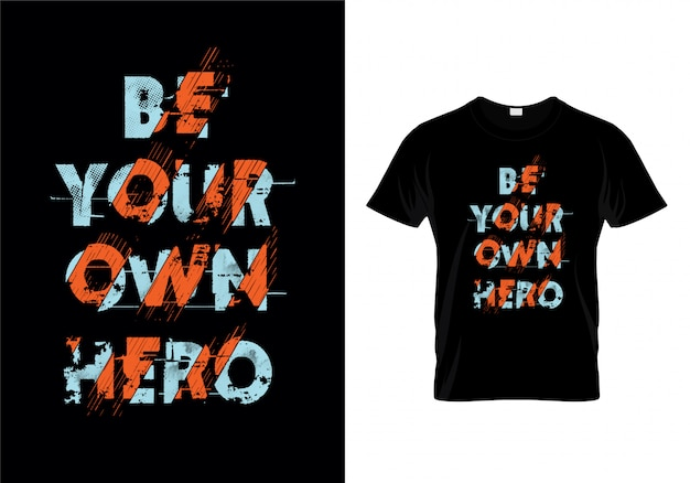 Be your own hero typography t shirt design vector