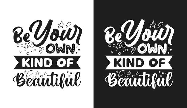 Будьте своим собственным видом красивой типографики, цитирует футболки и товары