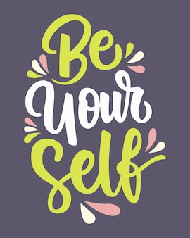 Be your self lettering calligraphy quotes poster