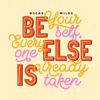 Be yourself famous design quote lettering