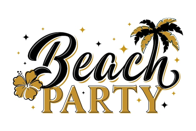 Beach party hand lettering phrase with hibiscus flower, palm tree and stars