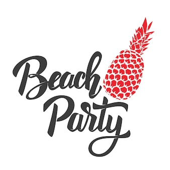 Beach party. lettering phrase with pineapple.