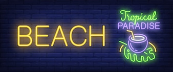 Beach, tropical paradise neon text with cocktail