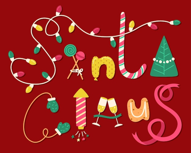 Beautiful festive inscription from various doodle christmas objects. decorative phrase santa claus. christmas postcard, new year, banner lettering. good for t-shirt, mug, gift, scrap booking, bags.