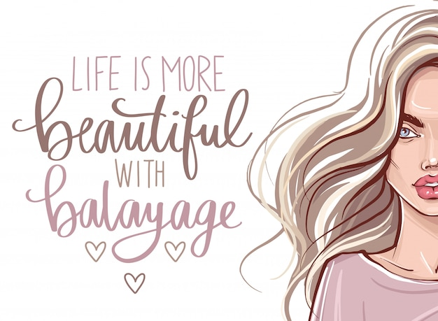 Beautiful girl with long hair and handwritten lettering quote about balayage.