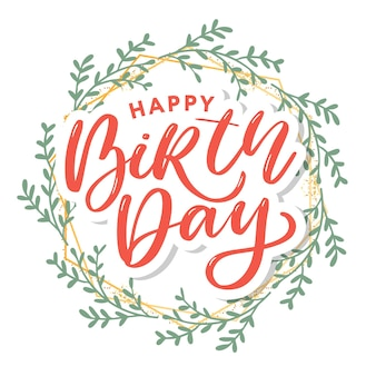 Beautiful happy birthday greeting lettering in floral wreath
