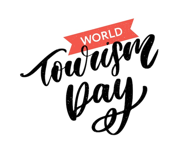 Beautiful lettering for tourism day. world tourism day.