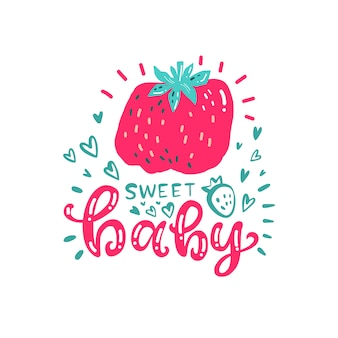 Beautiful print with strawberry and hand lettering sweet baby