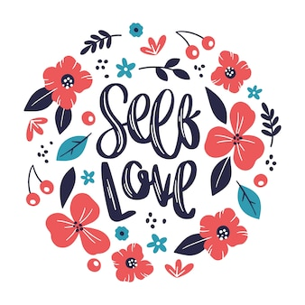 Beautiful self love lettering with flowers
