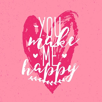 Beautiful you make me happy inscription or phrase handwritten with calligraphic font against pink hand drawn heart on background. romantic vector illustration for st. valentine's day greeting card.