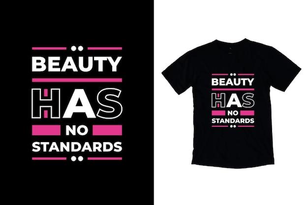 아름다움에는 표준이 없습니다 현대 따옴표 t 셔츠 디자인