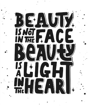 Beauty is not in the face, modern lettering