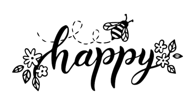Bee happy, funny quote, hand drawn lettering for cute print. positive quotes isolated on white background. bee happy slogan. vector illustration with bumble, flowers and leaves. typography poster.